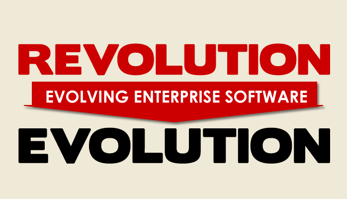 Evolving Enterprise Software From Revolution to Evolution